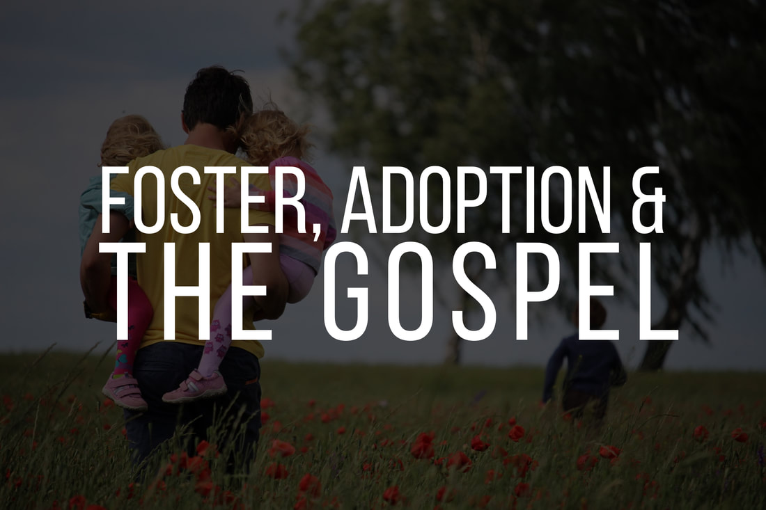 The men of the dad tired community discuss how the Gospel compels us into foster care and adoption